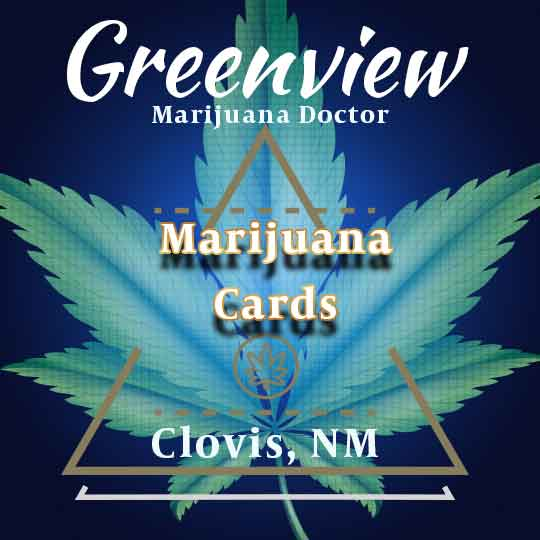 clovis-nm-marijuana-doctor-marijuana-cards